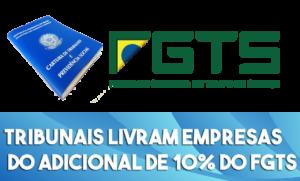 Tribunais Livram Empresas Do Adicional De 10% Do Fgts Notícias E Artigos Contábeis - Contabilidade em São Paulo | Pizzol Contábil