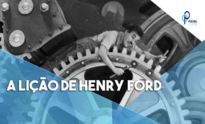 A Lição De Henry Ford Empregado Não é Colaborador é Empregado Notícias E Artigos Contábeis - Contabilidade em São Paulo | Pizzol Contábil