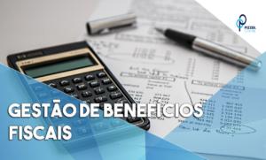 Gestão De Benefícios Fiscais Notícias E Artigos Contábeis - Contabilidade em São Paulo | Pizzol Contábil