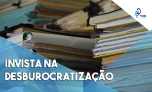 Invista Na Desburocratização Notícias E Artigos Contábeis - Contabilidade em São Paulo | Pizzol Contábil
