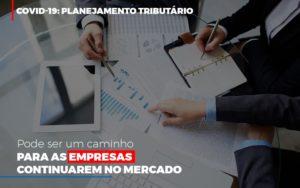 Covid 19 Planejamento Tributario Pode Ser Um Caminho Para Empresas Continuarem No Mercado Contabilidade No Itaim Paulista Sp | Abcon Contabilidade Notícias E Artigos Contábeis - Contabilidade em São Paulo | Pizzol Contábil