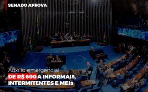 Senado Aprova Auxilio Emergencial De 600 Contabilidade No Itaim Paulista Sp | Abcon Contabilidade Notícias E Artigos Contábeis - Contabilidade em São Paulo | Pizzol Contábil