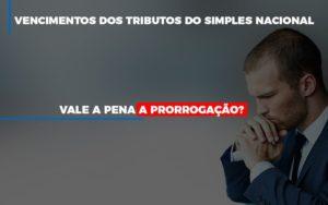 Vale A Pena A Prorrogacao Dos Investimentos Dos Tributos Do Simples Nacional Notícias E Artigos Contábeis - Contabilidade em São Paulo | Pizzol Contábil