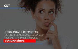 Perguntas E Respostas Sobre Flexibilizacao Da Clt Durante A Pandemia Do Coronavirus Notícias E Artigos Contábeis - Contabilidade em São Paulo | Pizzol Contábil