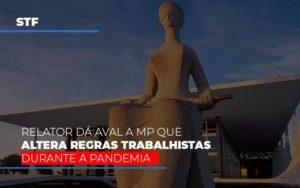 Stf Relator Da Aval A Mp Que Altera Regras Trabalhistas Durante A Pandemia Notícias E Artigos Contábeis - Contabilidade em São Paulo | Pizzol Contábil