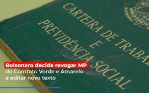Bolsonaro Decide Revogar Mp Do Contrato Verde E Amarelo E Editar Novo Texto Notícias E Artigos Contábeis - Contabilidade em São Paulo | Pizzol Contábil
