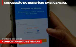 Concessao Do Beneficio Emergencial Portaria Esclarece Comportamentos E Regras Notícias E Artigos Contábeis - Contabilidade em São Paulo | Pizzol Contábil