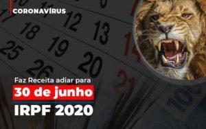Coronavirus Faze Receita Adiar Declaracao De Imposto De Renda Notícias E Artigos Contábeis - Contabilidade em São Paulo | Pizzol Contábil
