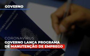 Governo Lanca Programa De Manutencao De Emprego Notícias E Artigos Contábeis - Contabilidade em São Paulo | Pizzol Contábil
