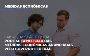 Medidas Economicas Anunciadas Pelo Governo Federal Notícias E Artigos Contábeis - Contabilidade em São Paulo | Pizzol Contábil