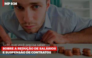 Mp 936 O Que Voce Precisa Saber Sobre Reducao De Salarios E Suspensao De Contrados Contabilidade No Itaim Paulista Sp | Abcon Contabilidade Notícias E Artigos Contábeis - Contabilidade em São Paulo | Pizzol Contábil