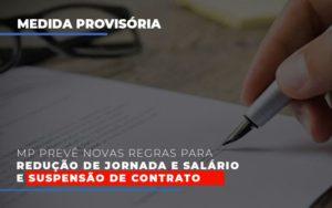 Mp Preve Novas Regras Para Reducao De Jornada E Salario E Suspensao De Contrato Notícias E Artigos Contábeis - Contabilidade em São Paulo | Pizzol Contábil