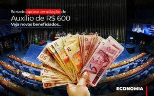 Senado Aprova Ampliacao De Auxilio De Rs 600 Veja Novos Beneficiados Notícias E Artigos Contábeis - Contabilidade em São Paulo | Pizzol Contábil
