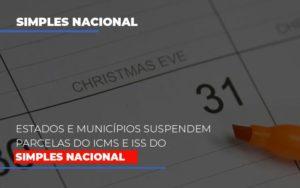 Suspensao De Parcelas Do Icms E Iss Do Simples Nacional Notícias E Artigos Contábeis - Contabilidade em São Paulo | Pizzol Contábil