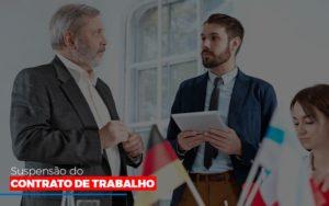 Suspensão Do Contrato De Trabalho Notícias E Artigos Contábeis - Contabilidade em São Paulo | Pizzol Contábil