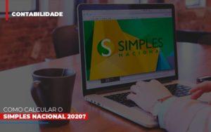 Como Calcular O Simples Nacional 2020 Notícias E Artigos Contábeis - Contabilidade em São Paulo | Pizzol Contábil
