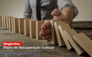 Negocios Plano De Recuperacao Judicial Notícias E Artigos Contábeis - Contabilidade em São Paulo | Pizzol Contábil