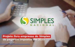 Projeto Livra Empresa Do Simples De Pagarem Post Contabilidade No Itaim Paulista Sp | Abcon Contabilidade Notícias E Artigos Contábeis - Contabilidade em São Paulo | Pizzol Contábil