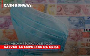 Cash Runway Conheca A Tecnica Que Pode Salvar As Empresas Da Crise Notícias E Artigos Contábeis - Contabilidade em São Paulo | Pizzol Contábil