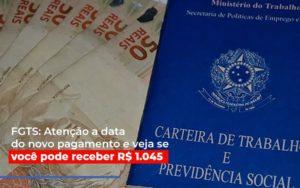 Fgts Atencao A Data Do Novo Pagamento E Veja Se Voce Pode Receber Notícias E Artigos Contábeis - Contabilidade em São Paulo | Pizzol Contábil