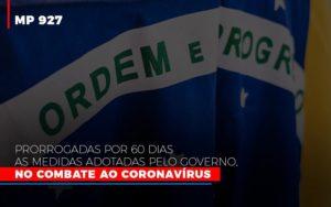 Mp 927 Prorrogadas Por 60 Dias As Medidas Adotadas Pelo Governo No Combate Ao Coronavirus Contabilidade No Itaim Paulista Sp | Abcon Contabilidade Notícias E Artigos Contábeis - Contabilidade em São Paulo | Pizzol Contábil