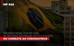 Mp 928 Prorrogadas Por 60 Dias As Medidas Provisorias Adotadas Pelo Governo No Combate Ao Coronavirus Notícias E Artigos Contábeis - Contabilidade em São Paulo | Pizzol Contábil