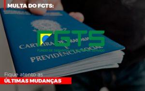 Multa Do Fgts Fique Atento As Ultimas Mudancas Notícias E Artigos Contábeis - Contabilidade em São Paulo | Pizzol Contábil