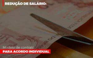 Reducao De Salario Modelo De Contrato Para Acordo Individual Notícias E Artigos Contábeis - Contabilidade em São Paulo | Pizzol Contábil