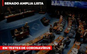 Senado Amplia Lista De Profissionais Que Terao Prioridade Em Testes De Coronavirus Notícias E Artigos Contábeis - Contabilidade em São Paulo | Pizzol Contábil