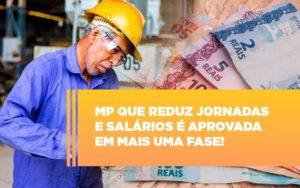 Mp Que Reduz Jornadas E Salarios E Aprovada Em Mais Uma Fase Notícias E Artigos Contábeis Notícias E Artigos Contábeis Em São Paulo | Pizzol Contábil - Contabilidade em São Paulo | Pizzol Contábil