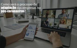 Adaptacao Pos Coronavirus Como Garantir A Da Sua Empresa Notícias E Artigos Contábeis - Contabilidade em São Paulo | Pizzol Contábil