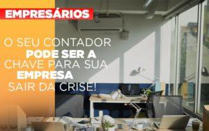 Contador E Peca Chave Na Retomada De Negocios Pos Pandemia Notícias E Artigos Contábeis - Contabilidade em São Paulo | Pizzol Contábil