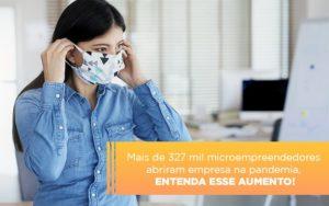 Mei Mais De 327 Mil Pessoas Aderiram Ao Regime Durante A Pandemia Notícias E Artigos Contábeis - Contabilidade em São Paulo | Pizzol Contábil