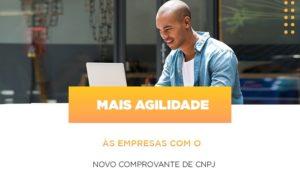 Mais Agilidade As Empresa Com O Novo Comprovante De Cnpj Notícias E Artigos Contábeis Notícias E Artigos Contábeis Em São Paulo | Pizzol Contábil - Contabilidade em São Paulo | Pizzol Contábil