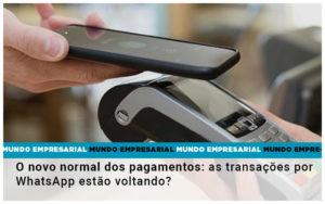 O Novo Normal Dos Pagamentos As Transacoes Por Whatsapp Estao Voltando Notícias E Artigos Contábeis Em São Paulo | Pizzol Contábil - Contabilidade em São Paulo | Pizzol Contábil