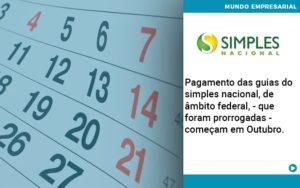 Pagamento Das Guias Do Simples Nacional, De âmbito Federal, Que Foram Prorrogadas Começam Em Outubro. Quero Montar Uma Empresa - Contabilidade em São Paulo | Pizzol Contábil