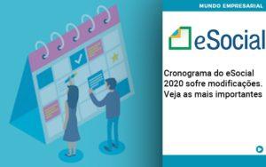 Cronograma Do E Social 2020 Sofre Modificacoes Veja As Mais Importantes - Contabilidade em São Paulo | Pizzol Contábil