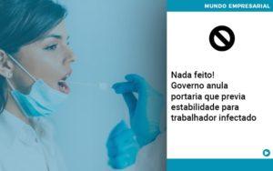 Governo Anula Portaria Que Previa Estabilidade Para Trabalhador Infectado Notícias E Artigos Contábeis Em São Paulo | Pizzol Contábil - Contabilidade em São Paulo | Pizzol Contábil