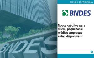 Novos Creditos Para Micro Pequenas E Medias Empresas Estao Disponiveis - Contabilidade em São Paulo | Pizzol Contábil