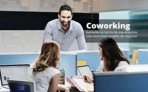 Coworking Aumente Os Lucros Da Sua Empresa Com Esse Novo Modelo De Negocio Post (1) Quero Montar Uma Empresa - Contabilidade em São Paulo | Pizzol Contábil