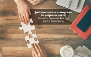 Microempresa X Empresa De Pequeno Porte Descubra Qual O Melhor Tipo Para O Seu Negocio Post (1) Quero Montar Uma Empresa - Contabilidade em São Paulo | Pizzol Contábil
