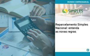Reparcelamento Simples Nacional Entenda As Novas Regras - Contabilidade em São Paulo | Pizzol Contábil