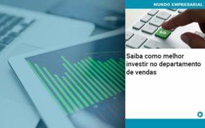 Saiba Como Melhor Investir No Departamento De Vendas - Contabilidade em São Paulo | Pizzol Contábil