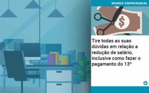Tire Todas As Suas Duvidas Em Relacao A Reducao De Salario Inclusive Como Fazer O Pagamento Do 13 Quero Montar Uma Empresa - Contabilidade em São Paulo | Pizzol Contábil