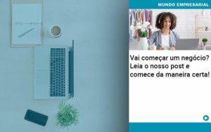 Vai Comecar Um Negocio Leia Nosso Post E Comece Da Maneira Certa Quero Montar Uma Empresa - Contabilidade em São Paulo | Pizzol Contábil