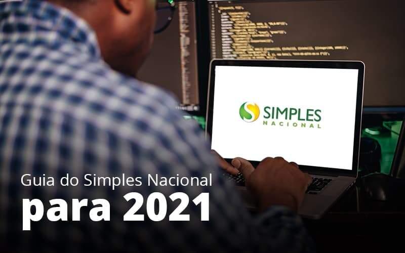Guia Do Simples Nacional Para 2021 Post (1) Quero Montar Uma Empresa - Contabilidade em São Paulo | Pizzol Contábil