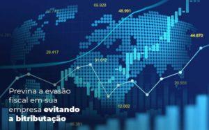 Previna A Evasao Fiscal Em Sua Empresa Evitando A Bitributacao Post (1) Quero Montar Uma Empresa - Contabilidade em São Paulo | Pizzol Contábil
