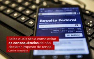 Nao Declarar O Imposto De Renda O Que Acontece - Contabilidade em São Paulo | Pizzol Contábil
