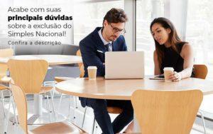 Acaba Com Suas Principais Duvidas Sobre A Exclusao Do Simples Nacional Post 1 - Contabilidade em São Paulo | Pizzol Contábil