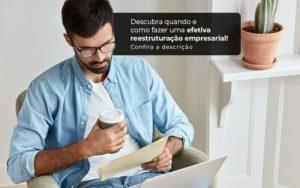 Descubra Quando E Como Fazer Um Efetiva Reestruturacao Empresarial Post 1 - Contabilidade em São Paulo | Pizzol Contábil